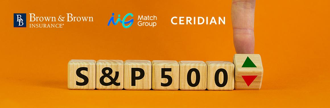 Match Group, Ceridian HCM Holding e Brown & Brown si uniscono a S$P 500